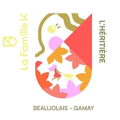 Famille K BEAUJOLAIS 2019 L'Héritière