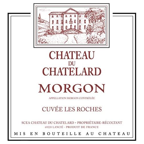 Château de Chatelard MORGON 2017 Les Roches